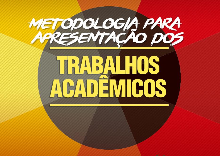 Metodologia para apresentação dos trabalhos acadêmicos na Conape